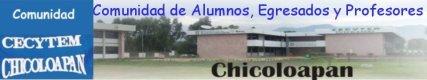 Comunidad de Alumnos Egresados y Profesores CECyTEM Chicoloapan